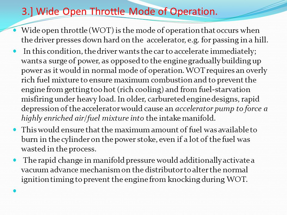 3.] Wide Open Throttle Mode of Operation.